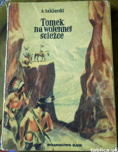 Tomek on the Military Path -A. Szklarski-with an Autograph !